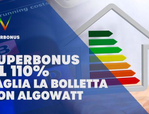 Superbonus al 110%, taglia la bolletta con algoWatt