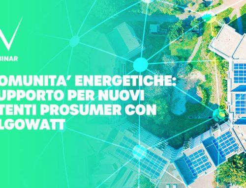 Comunità Energetiche: supporto per nuovi utenti prosumer con algoWatt